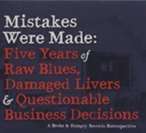 Mistakes Were Made: Five Years Of Raw Blues (2-CD)