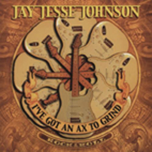 Johnson, Jay Jesse I've Got An Axe To Grind