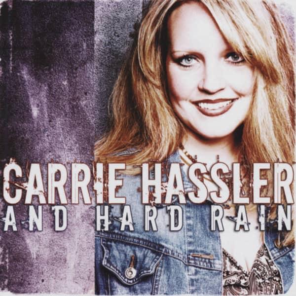 Hassler, Carrie & Hard Rain Carrie Hassler And Hard Rain