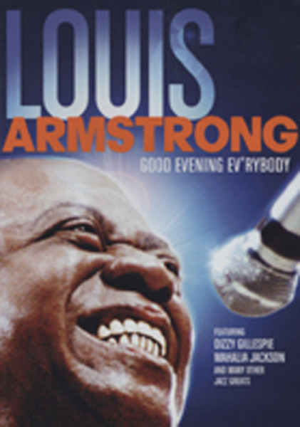 Armstrong, Louis Good Evening Ev'rybody - 70th.Newport...plus