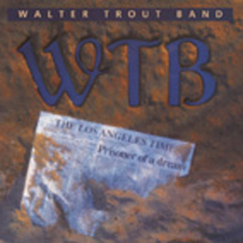 Trout Band, Walter Prisoner Of A Dream