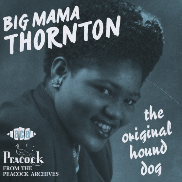 Thornton, Big Mama The Original Hound Dog