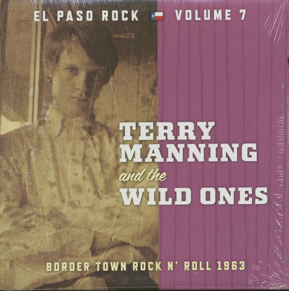 Terry Manning & The Wild Ones - El Paso Rock, Vol.7 - Border Town Rock 'n' Roll 1963 (LP)