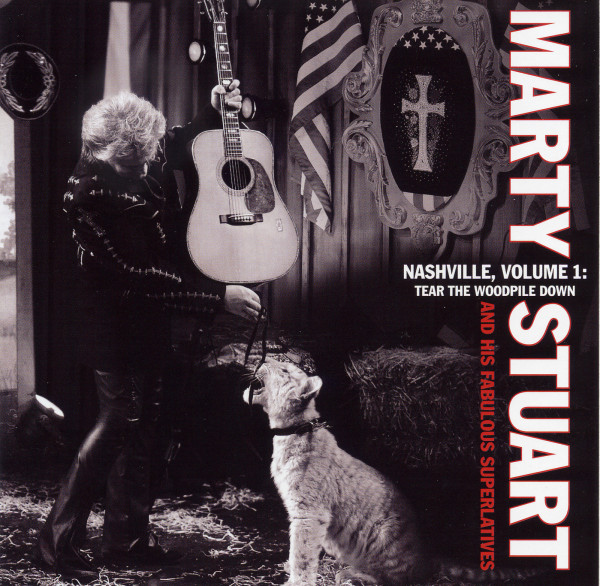 Stuart, Marty Nashville Vol.1: Tear The Woodpile Down