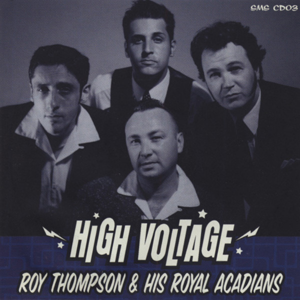 Thompson, Roy & Royal Acadians High Voltage (2004)