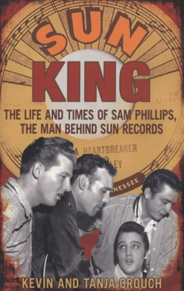 Phillips, Sam Kevin & Tanja Crouch: Sun King - The Life And