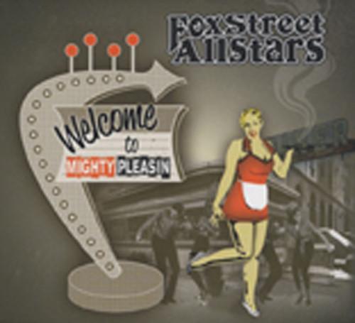 Fox Street Allstars Welcome To Mighty Pleasin'