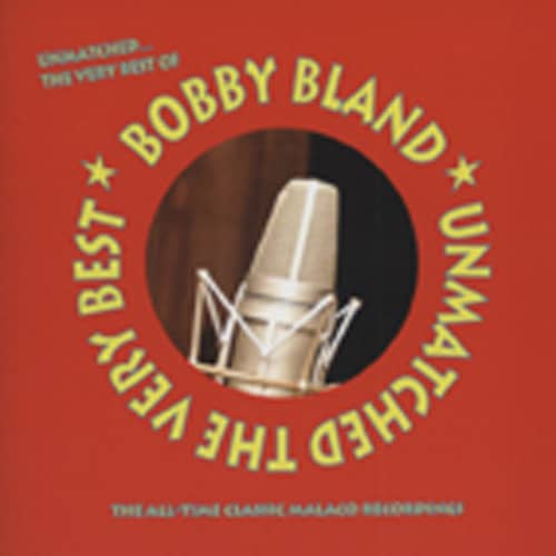 Bland, Bobby Blue Unmatched: The Very Best