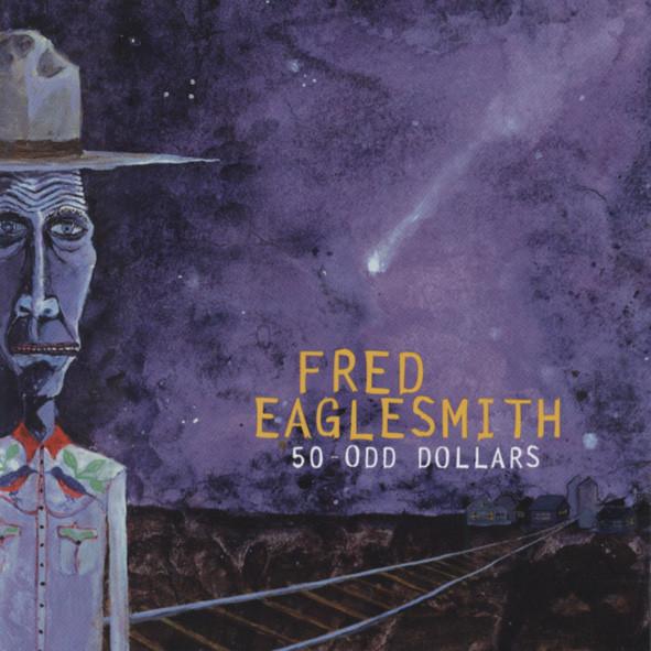 Eaglesmith, Fred 50-Odd Dollars