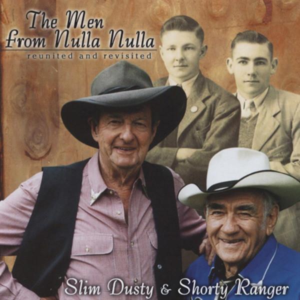 Dusty, Slim & Shorty Ranger The Men From Nulla Nulla - Reunited & Revisit