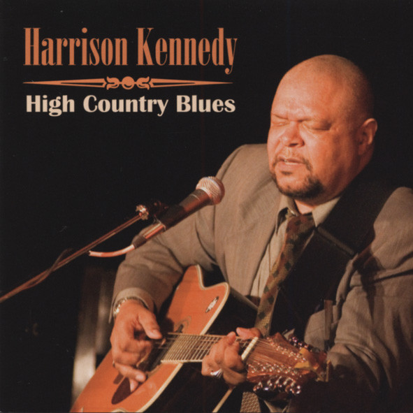 Kennedy, Harrison High Country Blues