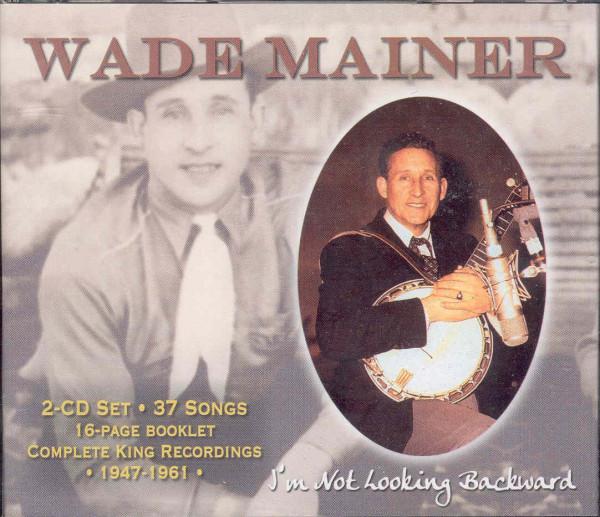 Mainer, Wade I'm Not Looking Backward (2-CD)