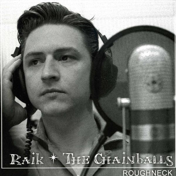 Raik & The Chainballs Roughneck