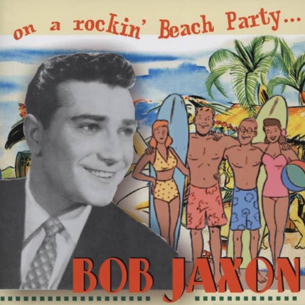 Jaxon, Bob On A Rockin' Beach Party