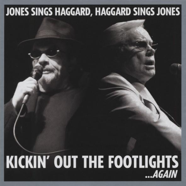 Jones, George & Merle Haggard Kickin' Out The Footlights...Again