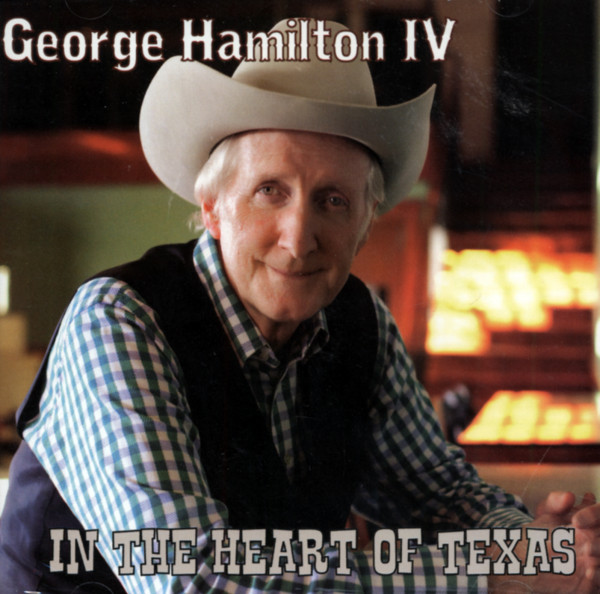 Hamilton Iv, George In The Heart Of Texas (2011)