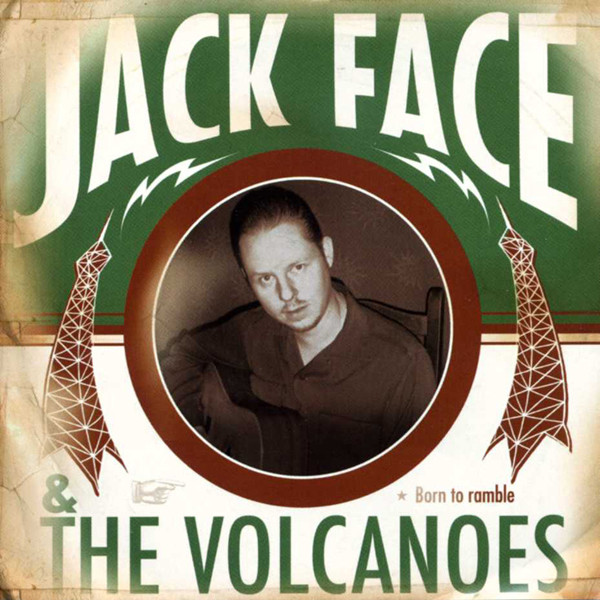 Jack Face & The Volcanoes Born To Ramble