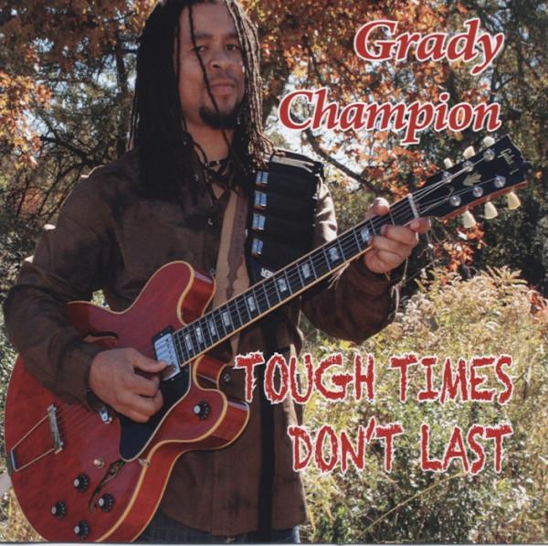 Champion, Grady Tough Times Don't Last
