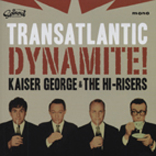 Kaiser George & The Hi-risers Transantlantic Dynamite