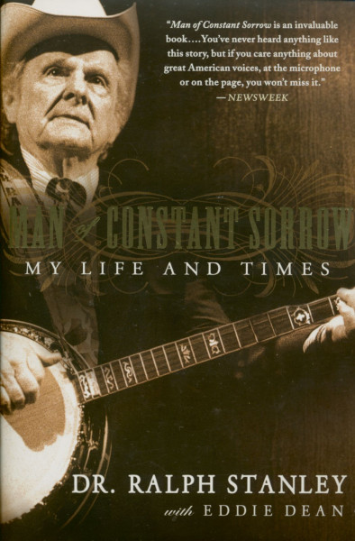 Stanley, Ralph Man Of Constant Sorrow - My Life And Times PB