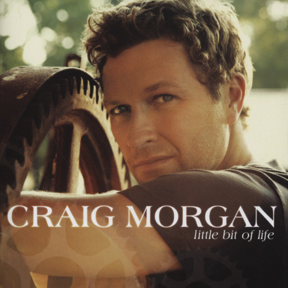 Morgan, Craig Little Bit Of Life