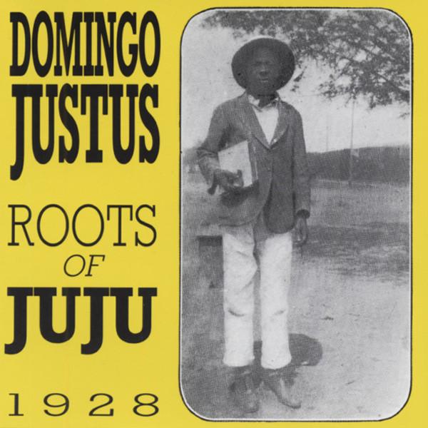 Domingo, Justus 1928 - Roots Of Juju Label
