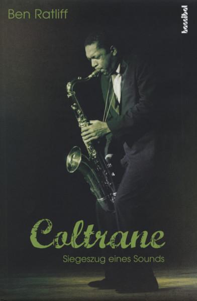 Coltrane, John Ben Ratliff: Siegeszug eines Sounds