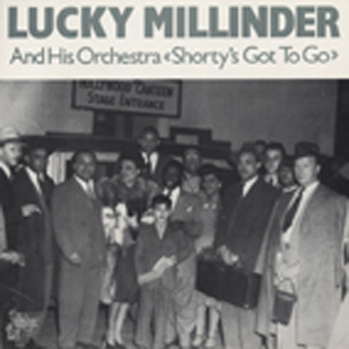 Millinder, Lucky Shorty's Got To Go (1942-52)