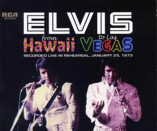 Presley, Elvis From Hawaii To Las Vegas - Live In Rehearsal