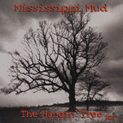 Mississippi Mud The Hangin' Tree
