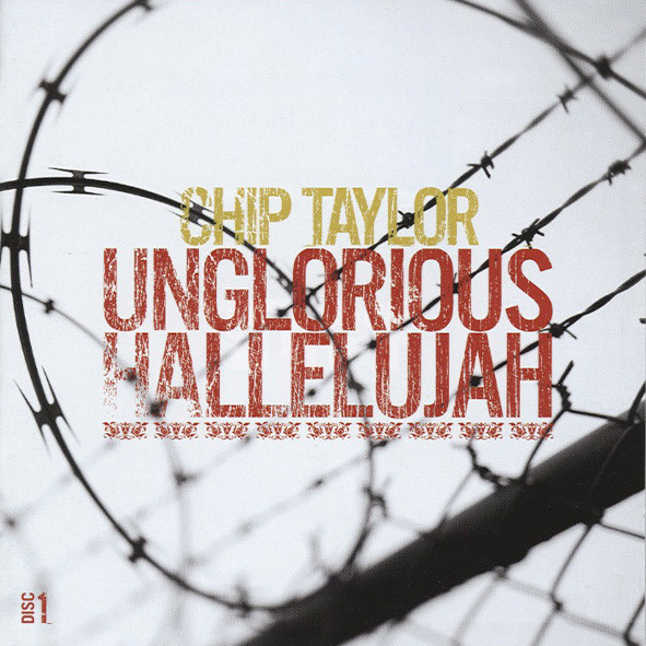Taylor, Chip Unglorious Hallelujah 2-CD