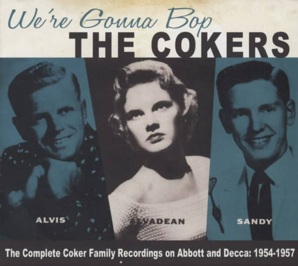 We're Gonna Bop - The Complete Coker Family Recordings on Abbott and Decca 1954-1957