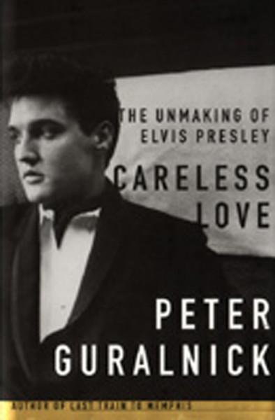 Presley, Elvis Peter Guralnick: Careless Love -