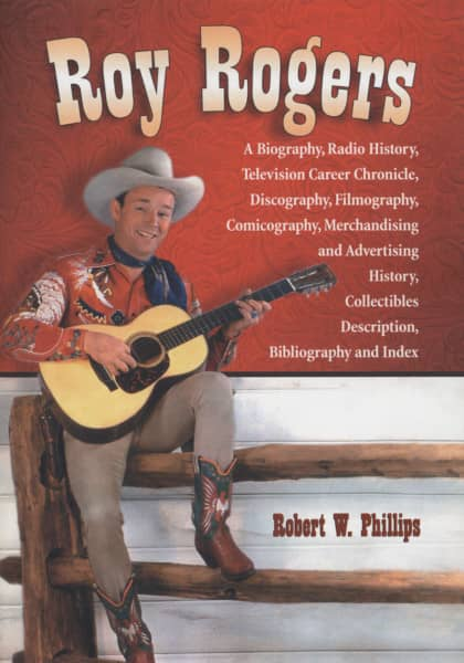 Rogers, Roy Robert W. Philliops: Biography...plus