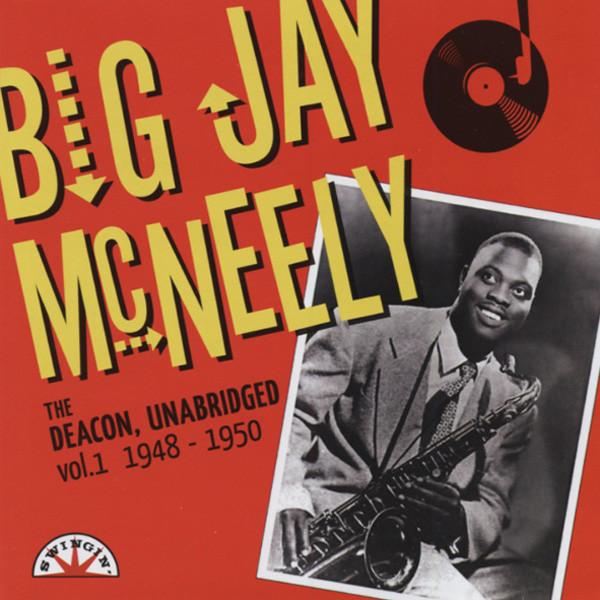 Mcneely, Big Jay The Deacon, Unabridged Vol.1 1948-1950