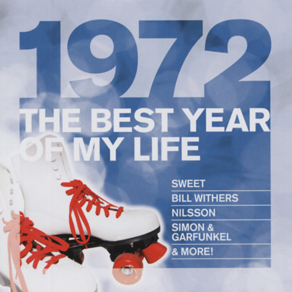 1972 The Best Year Of My Life