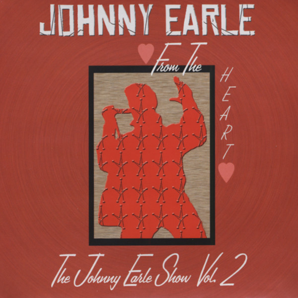 Earle, Johnny Vol.2, Johnny Earle Show - From The Heart