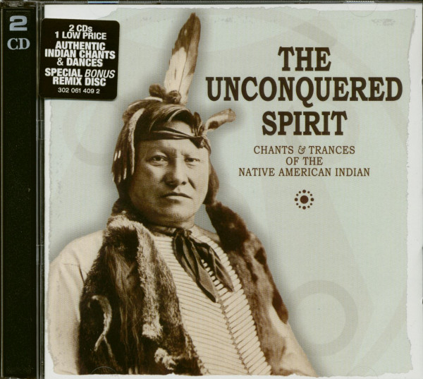 The Unconquered Spirit - Chants & Traces Of The Native American Indian (2-CD)