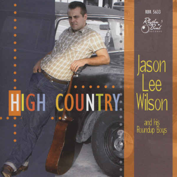 Wilson, Jason Lee High Country (& His Roundup Boys)
