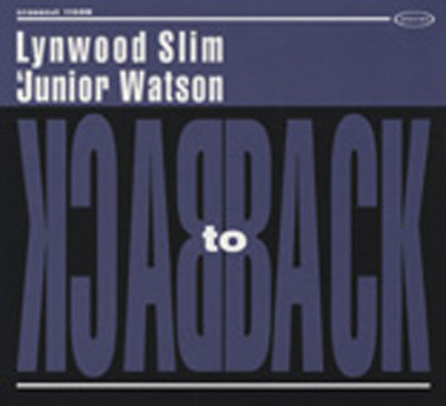 Lynwood Slim & Junior Watson Back To Back