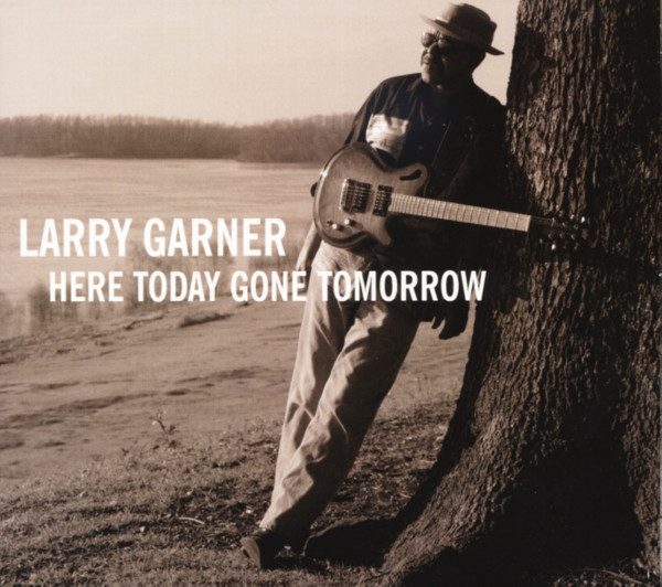 Garner, Larry Here Today Gone Tomorrow