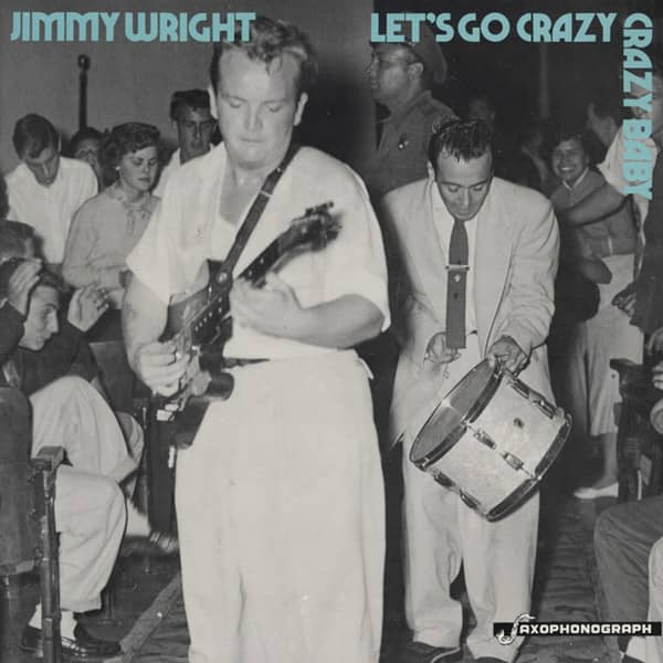 Wright, Jimmy Let's Go Crazy Baby (1953-56)