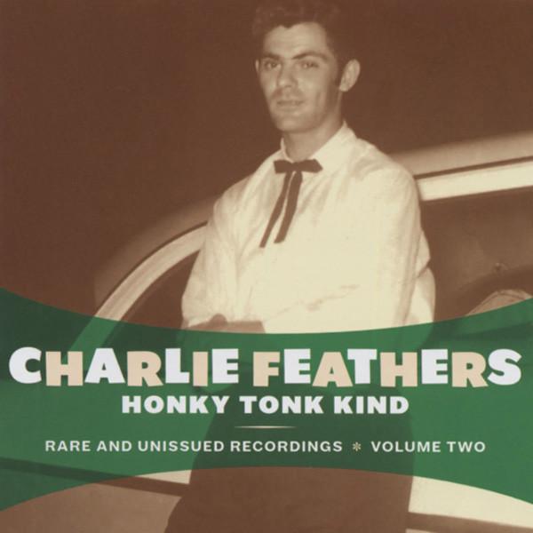 Feathers, Charlie Honky Tonk Kind