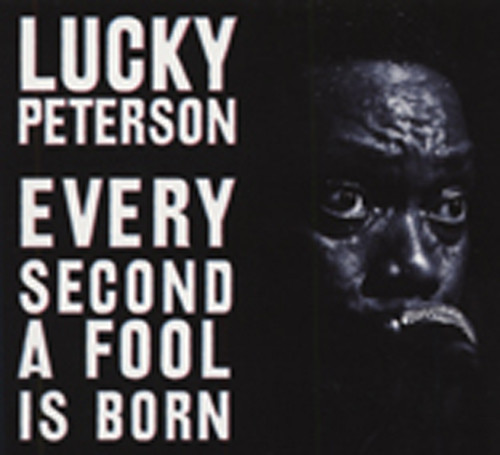 Peterson, Lucky Every Second A Fool Is Born