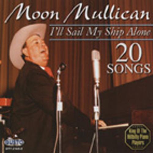 Mullican, Moon I'll Sail My Ship Alone