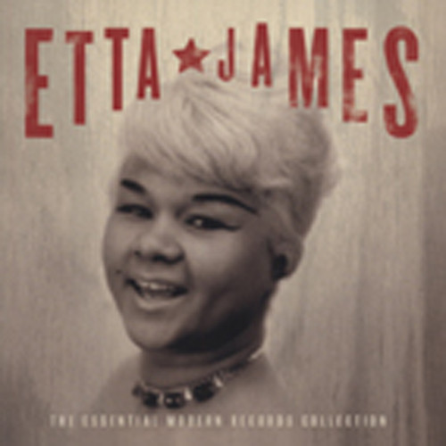 James, Etta The Essential Modern Records Collection