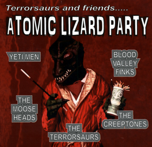 Terrorsaurs And Friends - Atomic Lizard Party