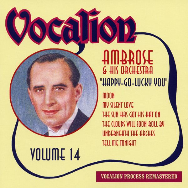 AMBROSE & his Orchestra Vol.14, Happy-Go-Lucky You (1932)
