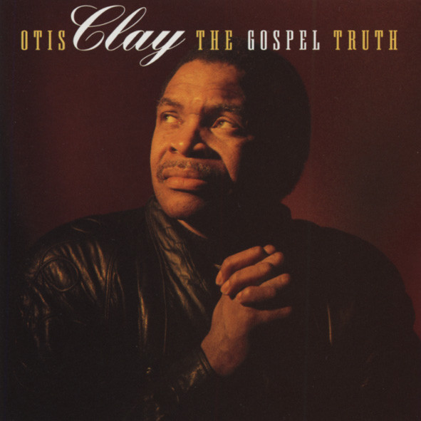 Clay, Otis The Gospel Truth