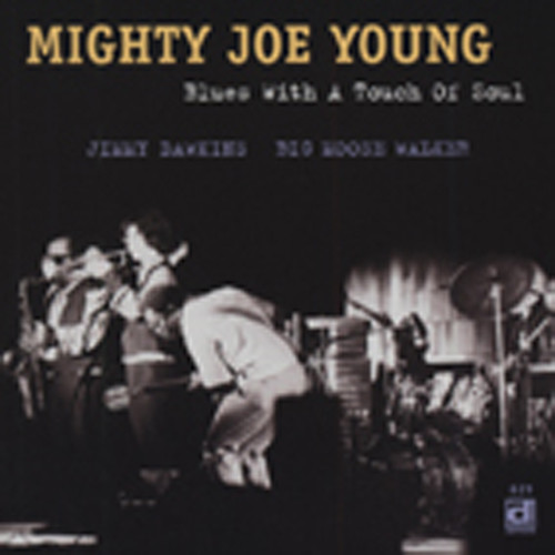 Young, Mighty Joe Blues With A Touch Of Soul